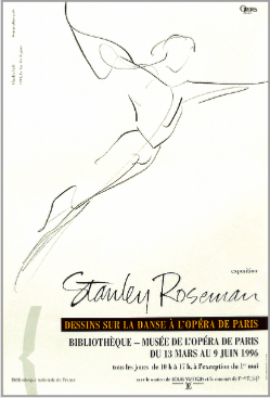 "Poster to the exhibition ""Stanley Roseman - Dessins sur la Danse a l'Opera de Paris,"" presented by the Bibliotheque Nationale de France, 1996."